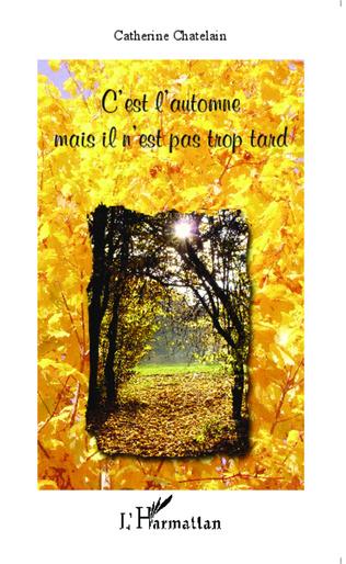 Couverture C'est l'automne mais il n'est pas trop tard