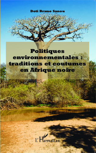 Couverture Politiques environnementales : traditions et coutumes en Afrique noire