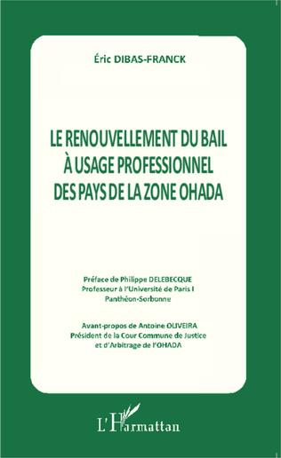 Couverture Le renouvellement du bail à l'usage professionnel des pays de la zone OHADA