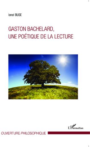Couverture Gaston Bachelard, une poétique de la lecture