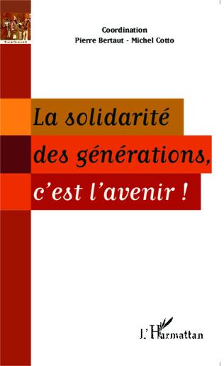 Couverture La solidarité des générations, c'est l'avenir !