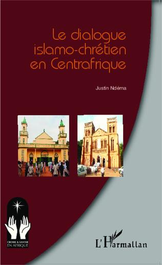 Couverture Le dialogue islamo-chrétien en Centrafrique