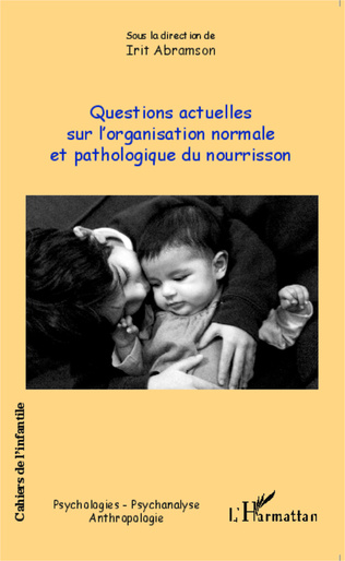 Couverture Questions actuelles sur l'organisation normale et pathologique du nourrisson