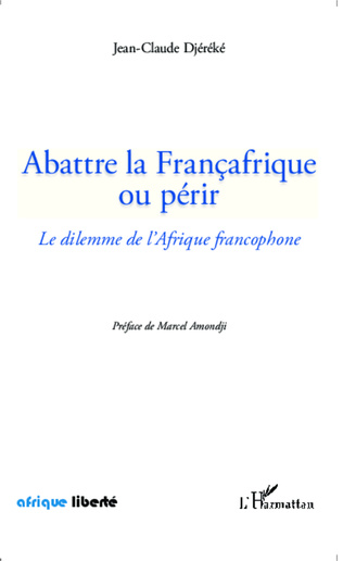 Couverture Abattre la Françafrique ou périr