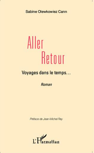 Couverture Aller retour, Voyages dans le temps... <em>Récit Romancé</em>