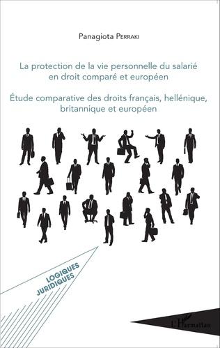 Couverture La protection de la vie personnelle du salarié en droit comparé européen