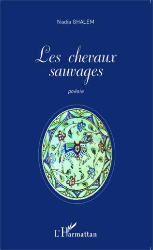 Les Chevaux Sauvages Poemes Bilingues Francais Et Anglais