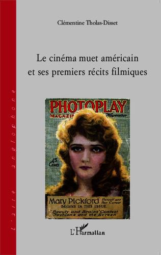 Couverture Le cinéma muet américain et ses premiers récits filmiques