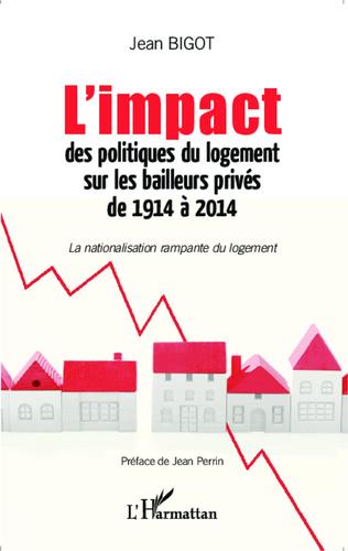 Couverture L'impact des politiques du logement sur les bailleurs privés de 1914 à 2014