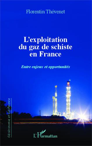 Couverture L'exploitation du gaz de schiste en France