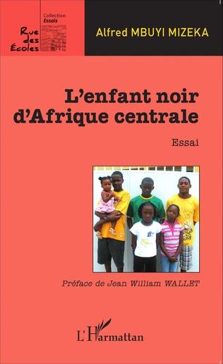 Couverture Enfant noir d'Afrique centrale    Essai