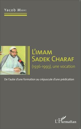 Couverture Imam Sadek Charaf (1936-1993), une vocation