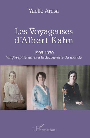 Couverture Les Voyageuses d'Albert Kahn 1905-1930