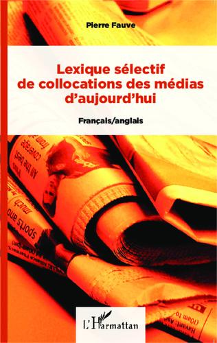 Couverture Lexique sélectif de collocations des médias d'aujourd'hui