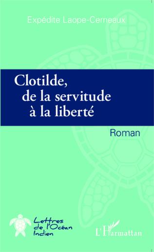 Couverture Clotilde de la servitude à la liberté