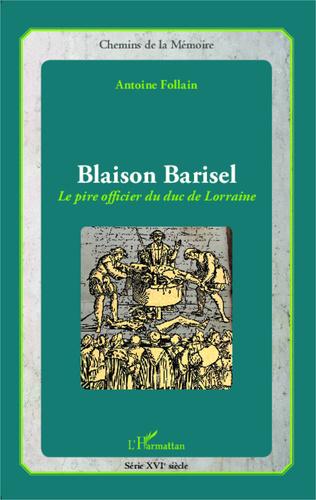 Couverture Blaison Barisel, le pire officier du duc de Lorraine