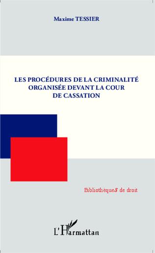 Couverture Les procédures de la criminalité organisée devant la cour de cassation