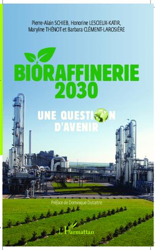 Couverture Bioraffinerie 2030. Une question d'avenir