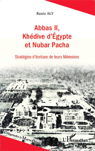 Couverture Abbas II, Khédive d'Egypte et Nubar Pacha