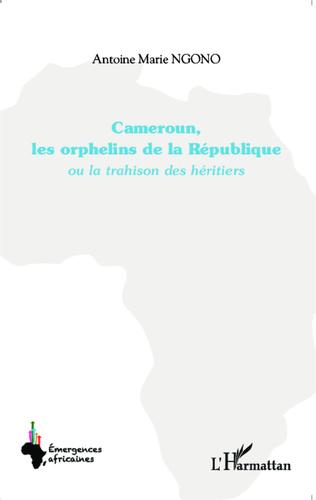 Couverture Cameroun, les orphelins de la  République