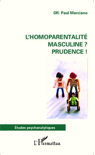 Couverture L'homoparentalité masculine ? Prudence !