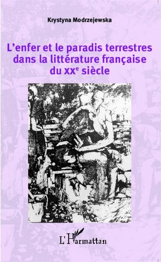 Couverture L'enfer et le paradis terrestres dans la littérature française du XXe siècle