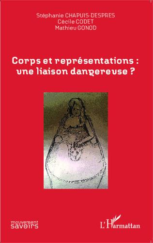 Couverture Corps et représentations: une liaison dangereuse ?