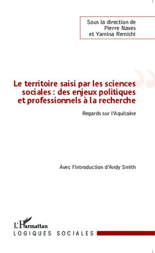 Couverture Le territoire saisi par les sciences sociales : des enjeux politiques et professionnels à la recherche