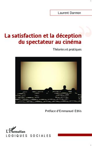Couverture La satisfaction et la déception du spectateur au cinéma
