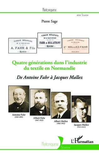 Couverture Quatre générations dans l'industrie du textile en Normandie