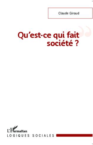 Couverture Qu'est-ce qui fait société ?