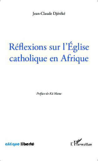 Couverture Réflexions sur l'Eglise catholique en Afrique