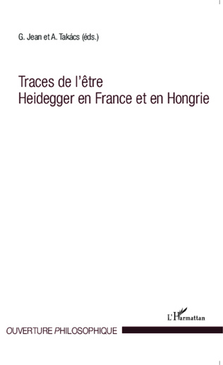 Couverture Traces de l'être Heidegger en France et en Hongrie