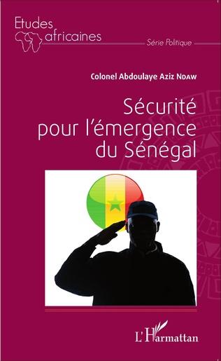Couverture Sécurité pour l'émergence du Sénégal