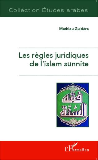 Couverture Les règles juridiques de l'islam sunnite