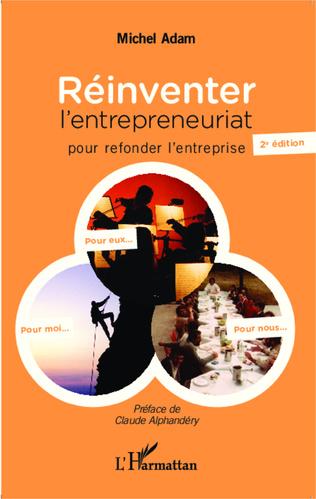 Couverture Réinventer l'entrepreneuriat pour refonder l'entreprise