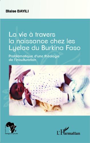 Couverture La vie à travers la naissance chez les Lyelae du Burkina Faso