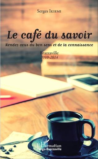 Couverture Le café du savoir. Rendez-vous du bon sens et de la connaissance