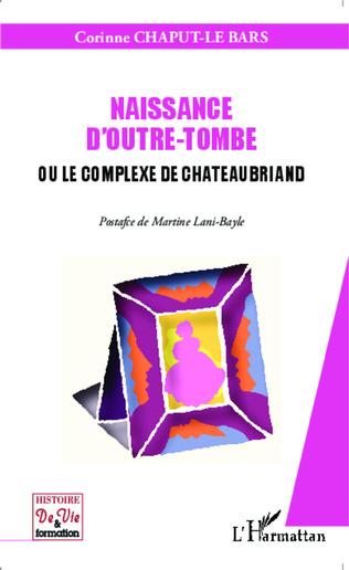 Couverture Naissance d'outre-tombe ou le complexe de Chateaubriand