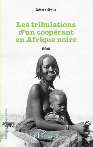 Couverture Tribulations d'un coopérant en Afrique noire