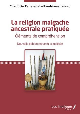 Couverture La religion malgache ancestrale pratiquée