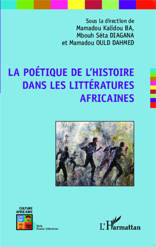Couverture La poétique de l'histoire dans les littératures africaines