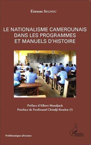 Couverture Le nationalisme camerounais dans les programmes et manuels d'histoire
