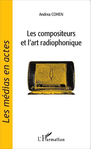 Couverture Les compositeurs et l'art radiophonique