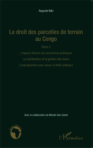 Couverture Le droit des parcelles de terrain au Congo (Tome 3)