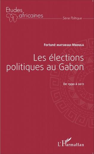 Couverture Les élections politiques au Gabon de 1990 à 2011