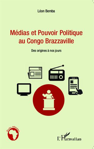 Couverture Médias et pouvoir politique au Congo Brazzaville