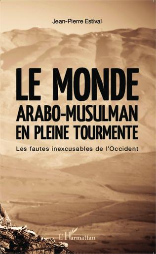 Couverture Le monde arabo-musulman en pleine tourmente