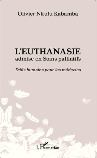 Couverture L'euthanasie admise en soins palliatifs