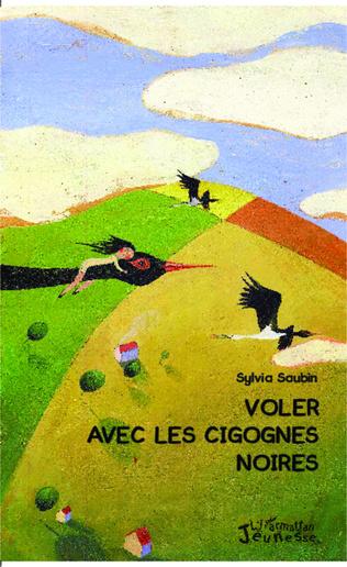 Couverture Voler avec les cigognes noires